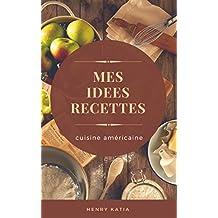 mes idées recettes: cuisine américains (French Edition)