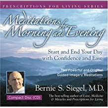 Meditations for Morning and Evening: Start and End Your Day With Confidence and Ease