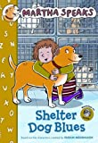 Martha Speaks: Shelter Dog Blues (Chapter Book), Susan Meddaugh, 0547368976