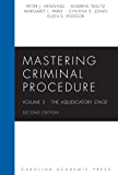 Mastering Criminal Procedure, Volume 2: The Adjudicatory Stage, Second Edition (Mastering Series)