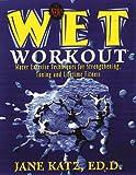 The New W. E. T. Workout, Jane Katz, 0816033420