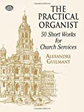 The Practical Organist: 50 Short Works for Church Services (Dover Music for Organ)