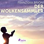 Der Wolkensammler | Franziska Brioni