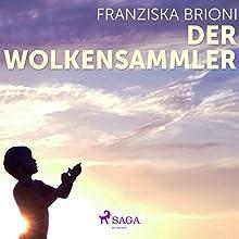 Der Wolkensammler Hörbuch von Franziska Brioni Gesprochen von: Christoph Nolte