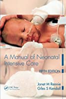 A Manual of Neonatal Intensive Care, 5th Edition Front Cover