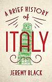 "Jeremy Black, ""A Brief History of Italy"" (Robinson, 2019)"