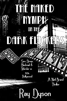 The Naked Nymph in the Dark Flicker: A Neil Brand Thriller (Neil Brand Thrillers Book 2) by [Dyson, Ray]