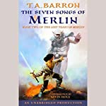 The Seven Songs of Merlin: The Lost Years of Merlin, Book Two | T.A. Barron
