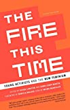 Download The Fire This Time: Young Activists and the New Feminism in PDF ePUB Free Online