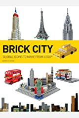 Brick City: Global Icons to Make from LEGO (Brick...LEGO Series) Paperback