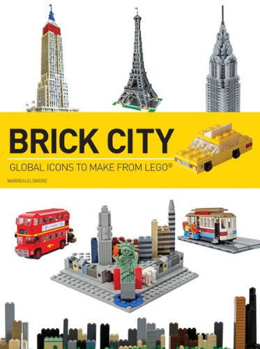 Brick City: Global Icons to Make from LEGO (Brick...LEGO Series)