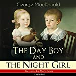 The Day Boy and the Night Girl | George MacDonald