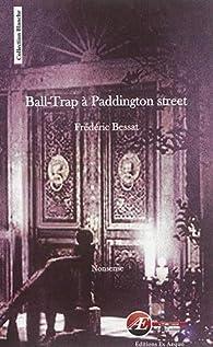 Ball-Trap à Paddington street par Frédéric Bessat