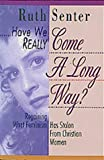 Have We Really Come a Long Way, Baby?, Ruth Senter, 1556618204