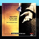 CD 29- Apparition Of Our Lady Of The Lourdes: The Franciscan Friars by Chants From the Holyland- The Franciscan Friars