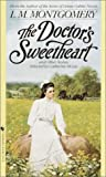 The Doctor's Sweetheart, L. M. Montgomery, 0553563300