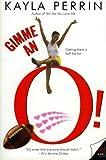 Gimme an O!, Kayla Perrin, 0060587091