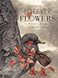 The Forever Flowers, Michael J. Rosen, 1568462735