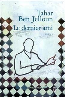 Le dernier ami : roman, Ben Jelloun, Tahar
