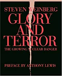 Glory and Terror: The Growing Nuclear Danger