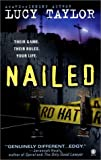 Nailed, Lucy Taylor, 0451409906