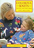Colorful Knits for You and Your Child, Miller, Zoe, 1570760802