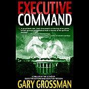Executive Command | Gary Grossman