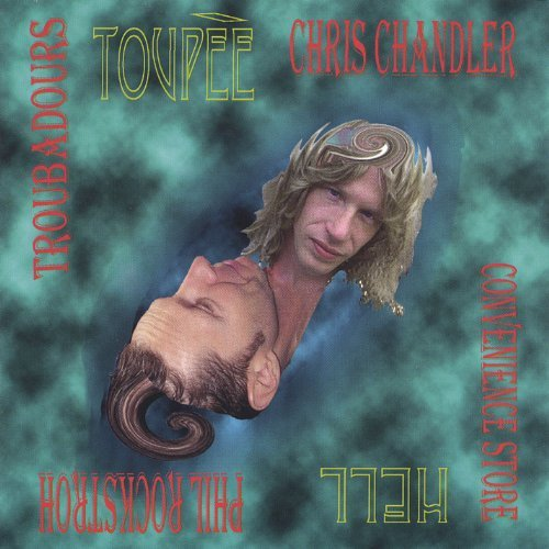Price comparison product image Hell Toupee by Chris Chandler & The Convenience Store Troubadours