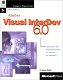ATELIER VISUAL INTERDEV 6.0. Avec CD-Rom