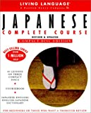 Living Language Japanese Complete Course, Revised & Updated (40 Lessons on 3 Compact Discs * Coursebook * Japanese-English/English-Japanese Dictionary) (English and Japanese Edition)