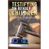 Testifying on Behalf of Children: A Handbook for Canadian Professionals