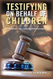 Testifying on Behalf of Children, Robin Vogl and Nicholas Bala, 1550771264
