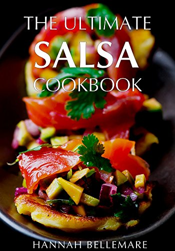 THE ULTIMATE SALSA COOKBOOK by [Bellemare, Hannah]