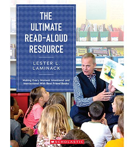 The Ultimate Read-Aloud Resource: Making Every Moment Intentional and Instructional With 'Best Friend Books'