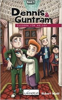 Dennis und Guntram - Zaubern für Helden: Band 4: Volume 4
