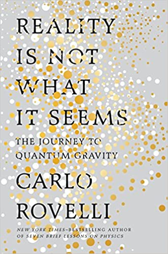 Reality Is Not What It Seems: The Journey to Quantum Gravity ...