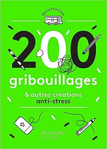 Livre gratuits en ligne 200 gribouillages et autres créations anti-stress pdf ebook