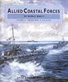 Allied Coastal Forces of World War II: Volume 2 Vosper MTBs and US ELCOs