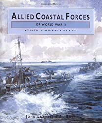 Allied Coastal Forces of World War II: Vosper MTBs and US ELCOs v. 2 (Conway's naval history after 1850)