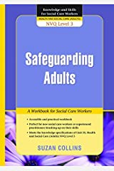Safeguarding Adults: A Workbook for Social Care Workers (Knowledge and Skills for Social Care Workers) Kindle Edition
