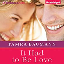 It Had to Be Love: It Had to Be, Book 2 Audiobook by Tamra Baumann Narrated by Kate Rudd