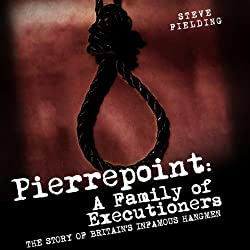 Pierrepoint: A Family of Executioners