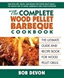 recipe for q - The Complete Wood Pellet Barbeque Cookbook: The Ultimate Guide and Recipe Book for Wood Pellet Grills