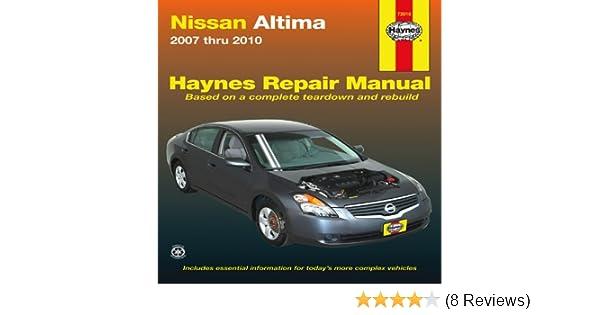 nissan altima 2007 thru 2010 haynes repair manual john haynes