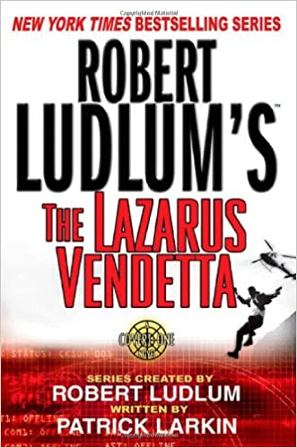 Robert Ludlums The Lazarus Vendetta: A Covert-One Novel