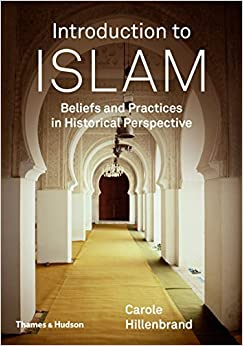 Book By Carole Hillenbrand Introduction to Islam: Beliefs and Practices in Historical Perspective (1st Frist Edition)