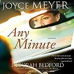 Any Minute   Joyce Meyer,Deborah Bedford