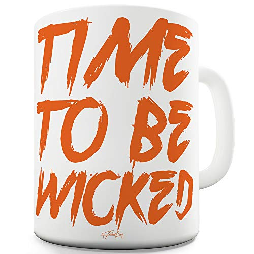 Time To Be Wicked 11 OZ Funny Mug -