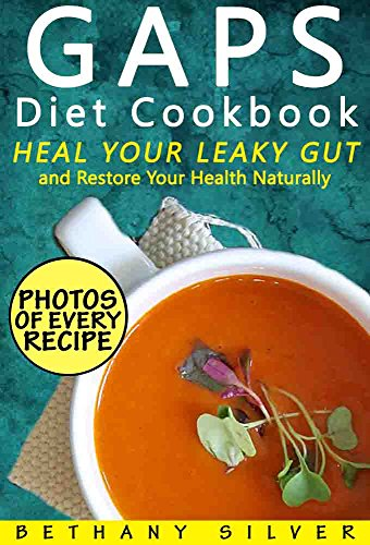GAPS Diet Cookbook: Heal Your Leaky Gut and Restore Your Health Naturally; GAPS Recipes for Every Stage of the GAPS Diet With Photos, Serving Size, and Nutrition Facts for Every Recipe (Best Diet For Rosacea)