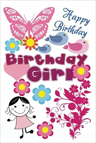 Happy Birthday Birthday Girl Birthday Notebook Journal Notepad For